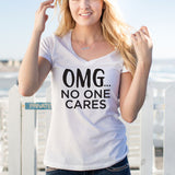 OMG No One Cares Tshirt - Tickled Teal LLC
