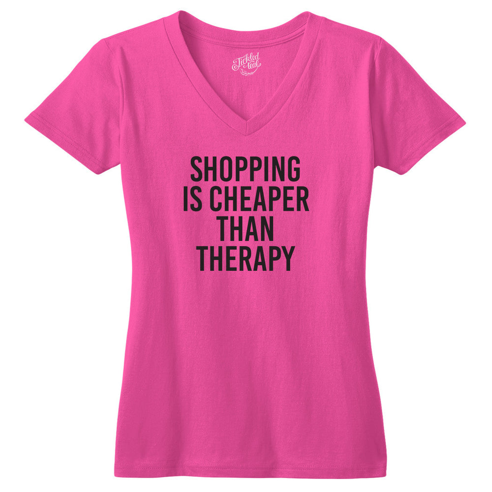 Shopping is Cheaper Than Therapy Tshirt - Tickled Teal LLC