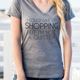 I Could Give Up Shopping But I'm Not a Quitter Tshirt