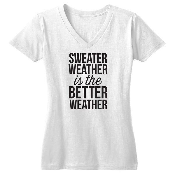 Sweater Weather is the Better Weather Tshirt - Tickled Teal LLC