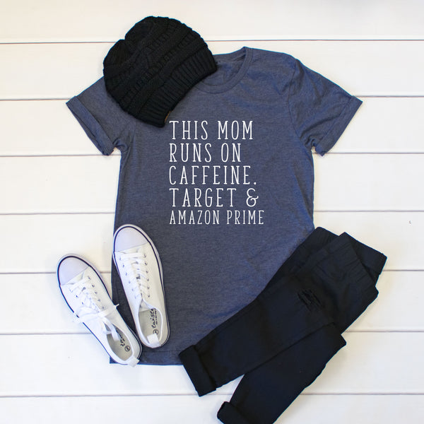 This Mom runs on caffeine, target & amazon prime Crew Neck Tee - Tickled Teal LLC