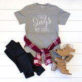 Then sings my soul Crew Neck Tee - Tickled Teal LLC