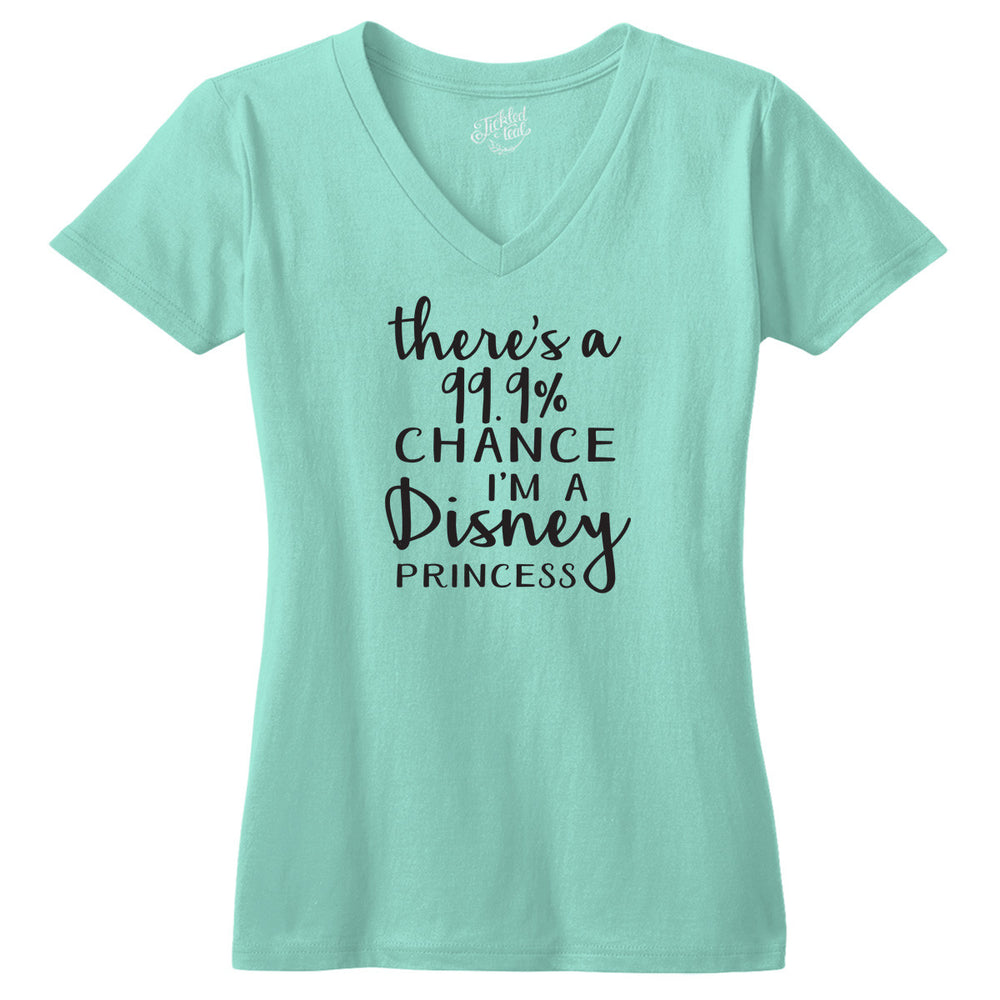 There's a 99.9% chance I'm a Disney Princess Tshirt - Tickled Teal LLC
