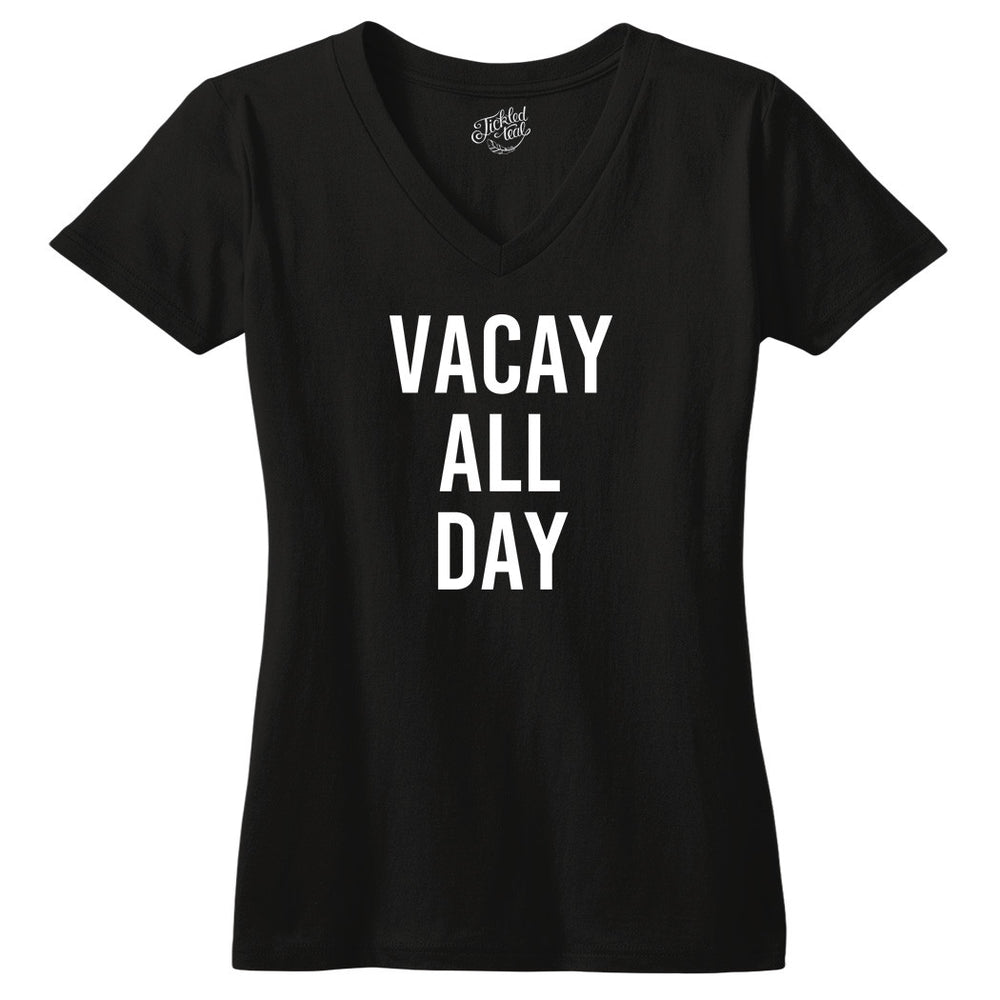 Vacay All Day Tshirt - Tickled Teal LLC