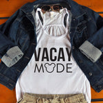 Vacay Mode Tank - Tickled Teal LLC