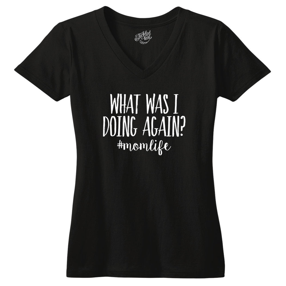 What Was I Doing Again? Tshirt - Tickled Teal LLC