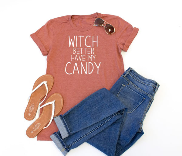 Witch Better Have My Candy Crew Neck Tee - Tickled Teal LLC