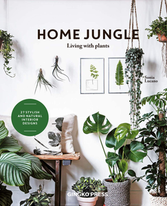 Home Jungle: Living with Plants (Sonia Lucano)