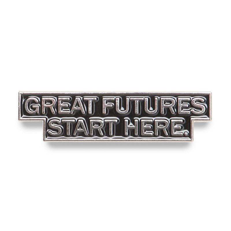 Great Futures Start Here Lapel Pin