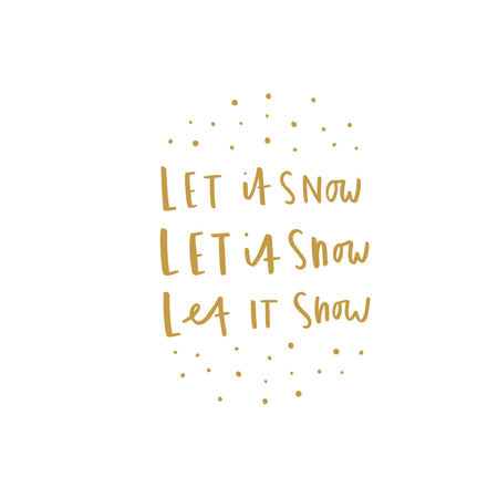 Let It Snow Old English Company Quote