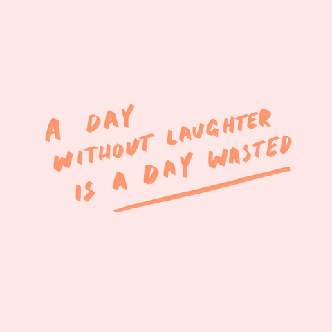 A Day Without Laughter Inspirational Hand Lettered Quote