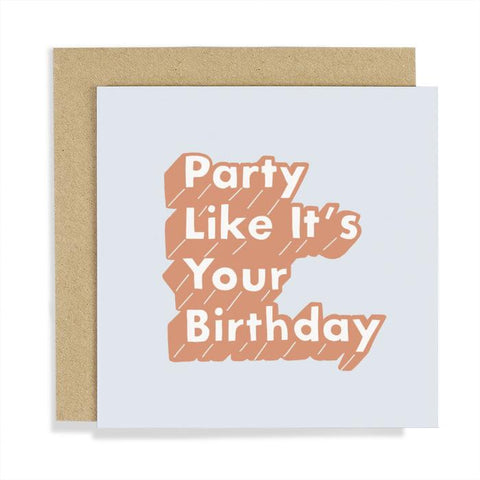 Party Like It's Your Birthday Card