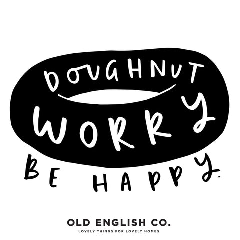 doughnut worry be happy quote