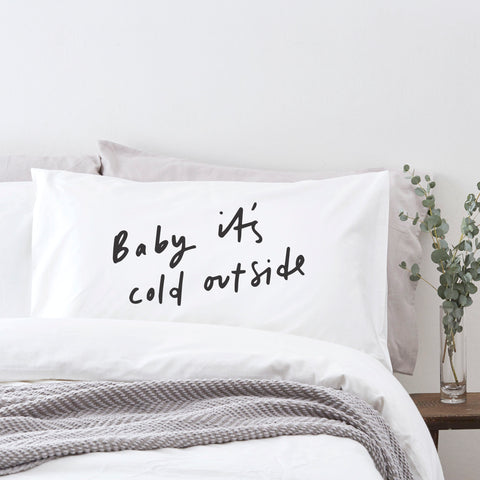Baby it's cold outside pillowcase