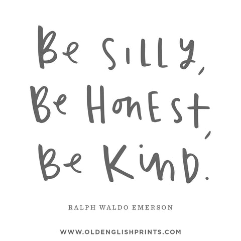 Be silly be honest be kind quote ralph waldo emerson