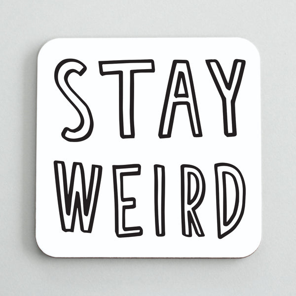 Stay Weird Coaster Old English Co