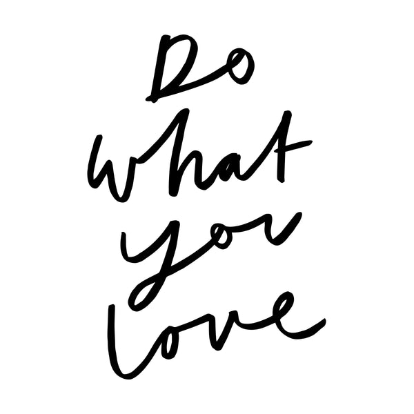 do what you love typography quote