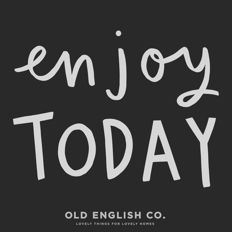 Enjoy today typography quote