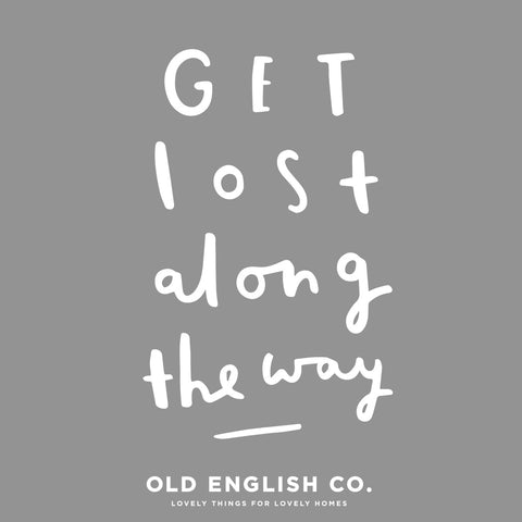 get lost along the way typography quote