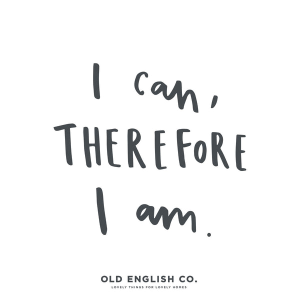 i can therefore i am typography quote