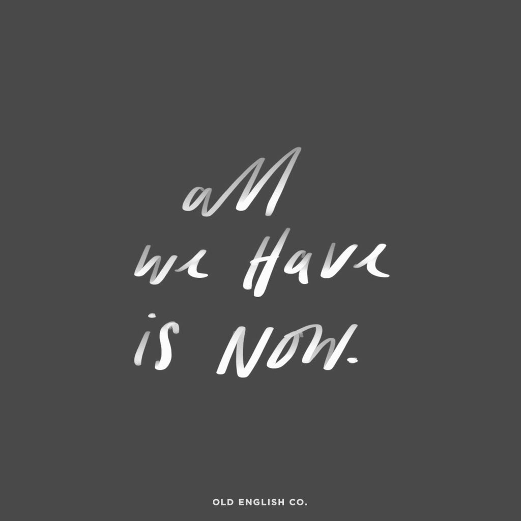 All We Have is Now Quote Image
