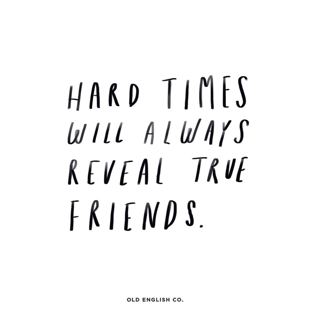 Hard Times Good Friends Quote Image