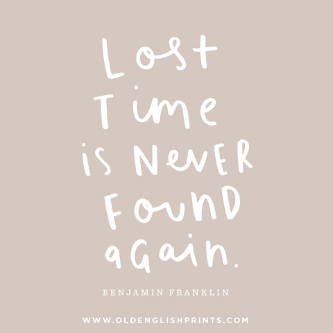 Benjamin Franklin quote - Lost time is never found again