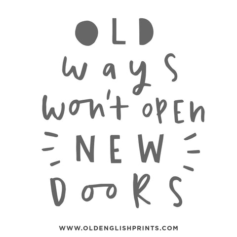 old ways won't open new doors quote