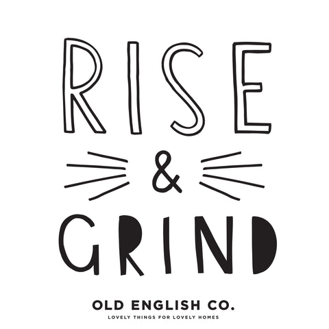 rise and grind coffee typography quote