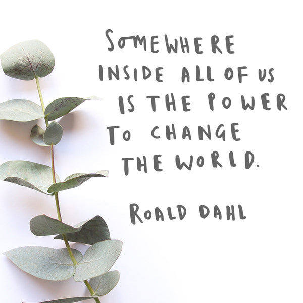 Roald Dahl Typography Quote somewhere inside all of us