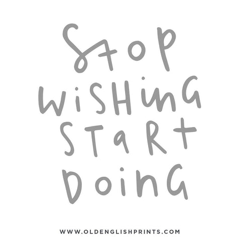 stop wishing start doing typography
