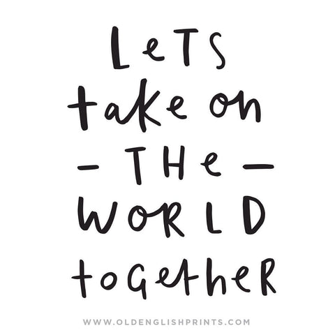 take on the world together typography
