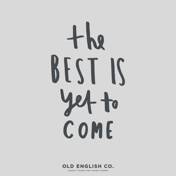 the best is yet to come typography quote