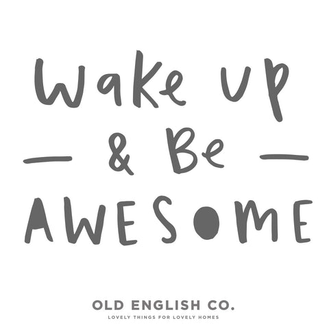 Wake up and be awesome typography quote