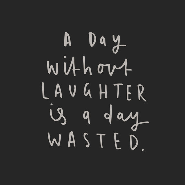 A Day Wasted Laughter Quotes
