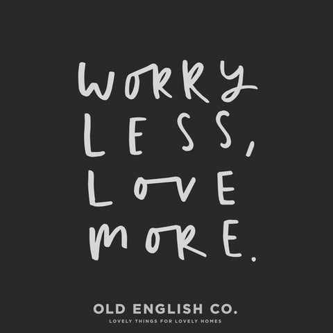 worry less love more typography quote