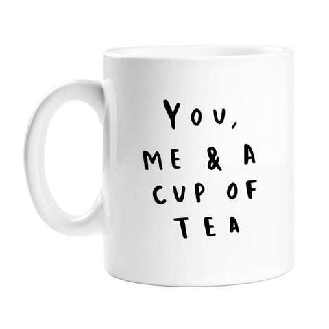 You Me And A Cup Of Tea Mug
