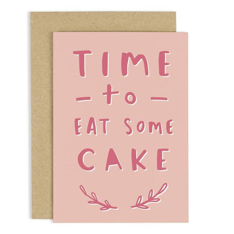 Time To Eat Cake Birthday Card