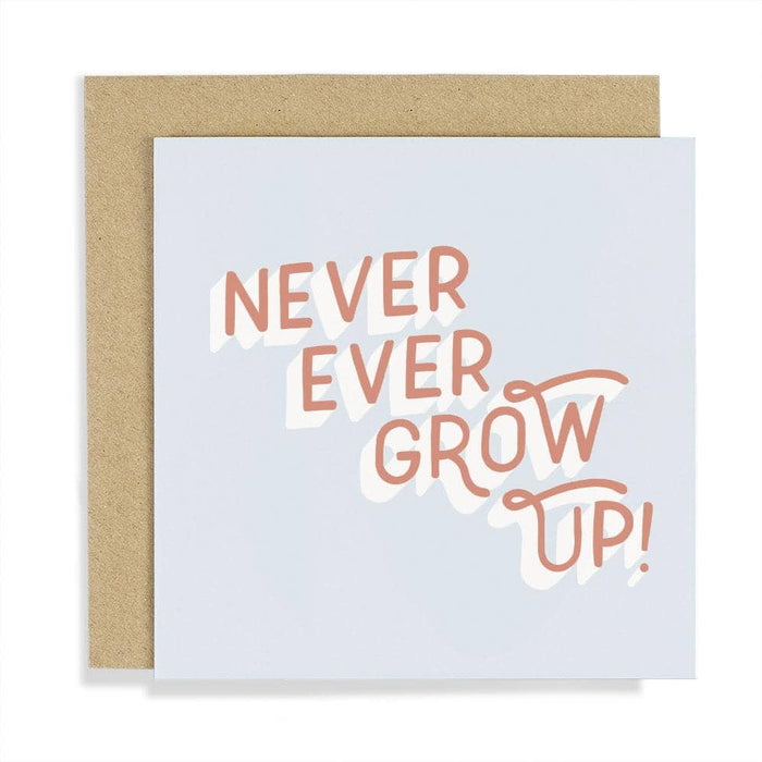 CCBT05 Never Ever Grow Up Card