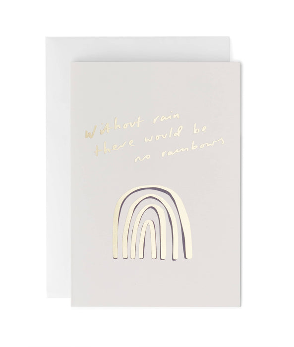 No Rain No Rainbows Greeting Card