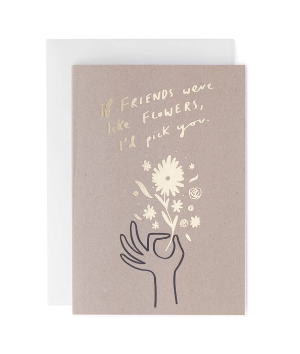 Friends Are Like Flowers Greeting Card