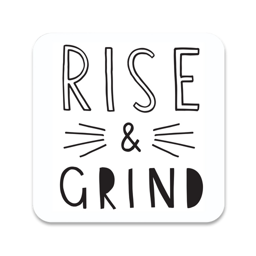 Rise And Grind Coaster