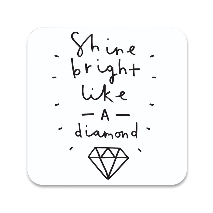 Shine Bright Like A Diamond Coaster