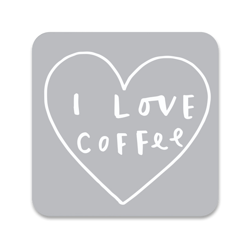 I Love Coffee Coaster
