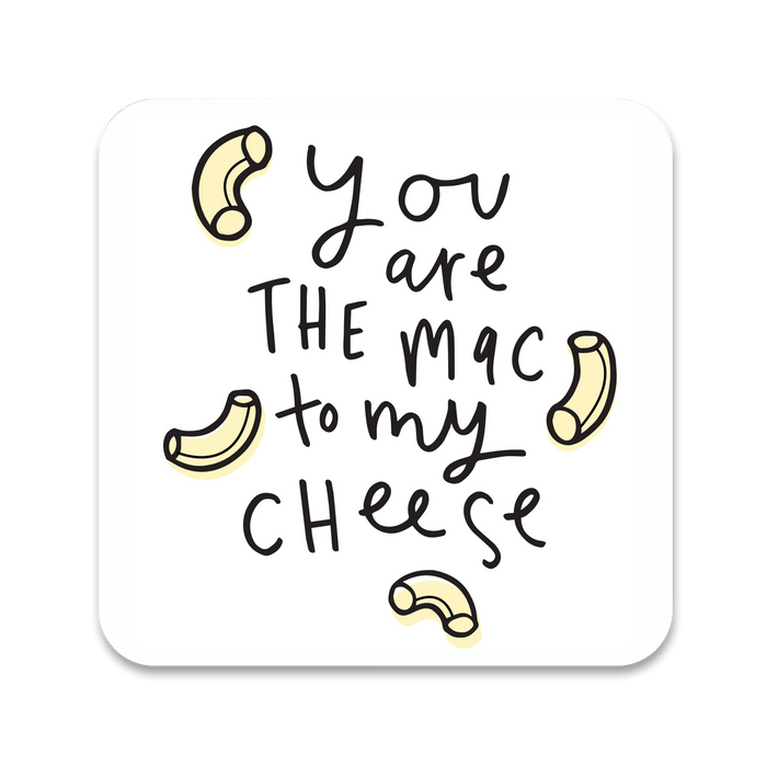 You Are The Mac To My Cheese Coaster