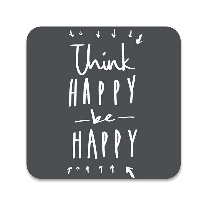 Think Happy Be Happy Coaster