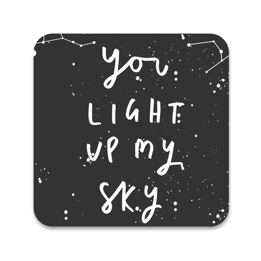 You Light Up My Sky Coaster
