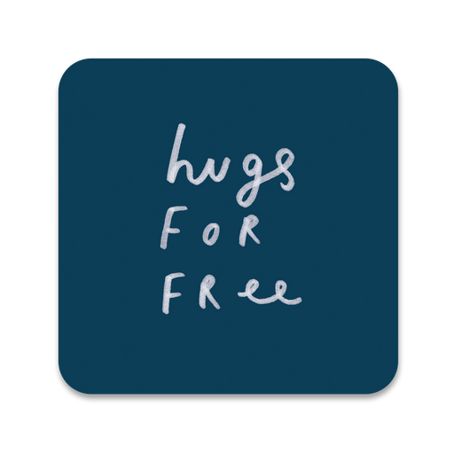 Hugs For Free Coaster