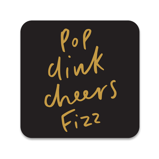 Pop Clink Cheers Fizz Coaster