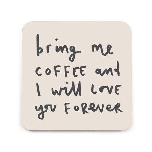 Bring Me Coffee Coaster